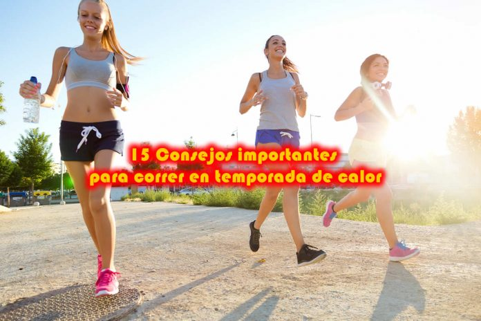15 Consejos importantes para correr en temporada de calor