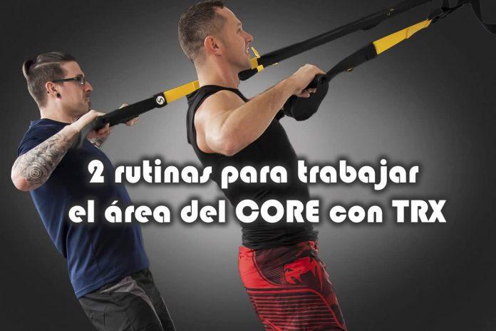 2 rutinas para trabajar el área del CORE con TRX