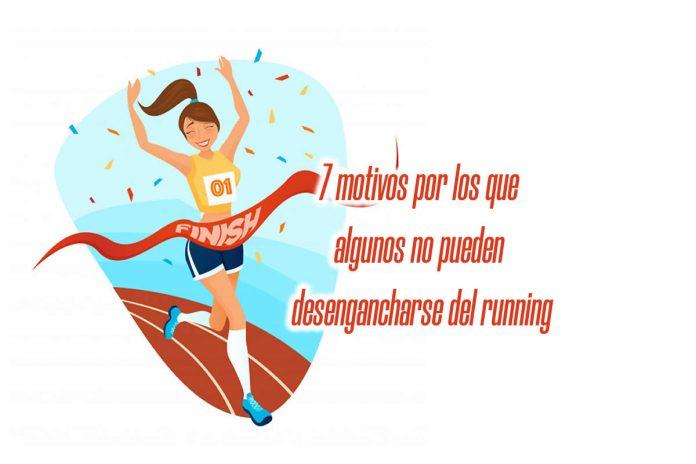 7 motivos por los que algunos no pueden desengancharse del running