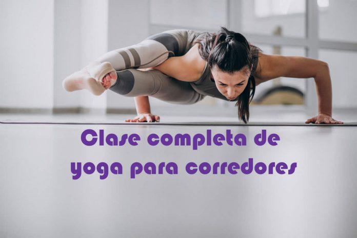 Clase completa de yoga para corredores