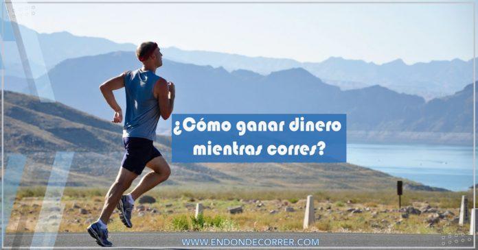 Cómo-ganar-dinero-mientras-corres