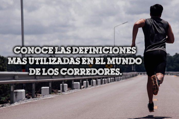 Conoce las definiciones más utilizadas en el mundo de los corredores.