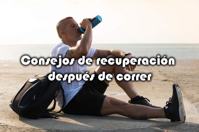 Consejos de recuperación después de correr