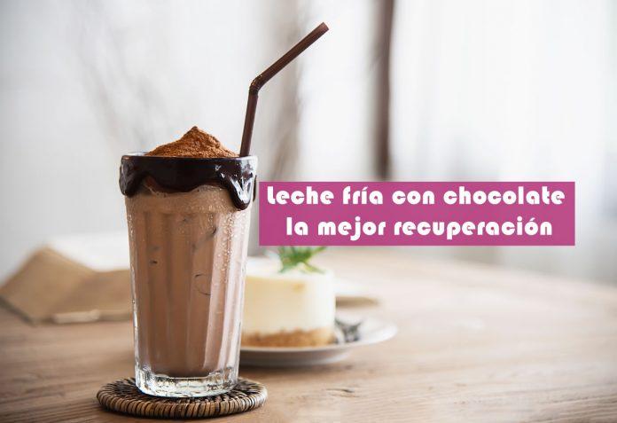 Leche fría con chocolate la mejor recuperación