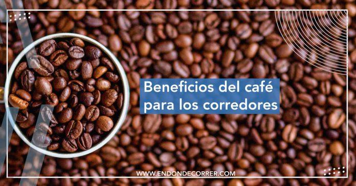 Beneficios del café para los corredores