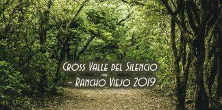 Cross Valle del Silencio – Rancho Viejo 2019