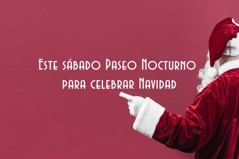 Este sábado Paseo Nocturno para celebrar Navidad