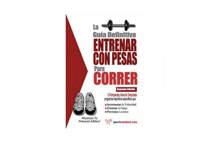 Libro la guía definitiva - Entrenar con pesas para correr