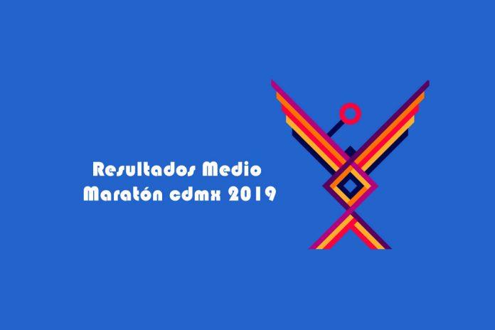 Resultados Medio Maratón cdmx 2019