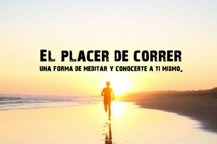 El placer de correr es una forma de meditar y conocerte a ti mismo