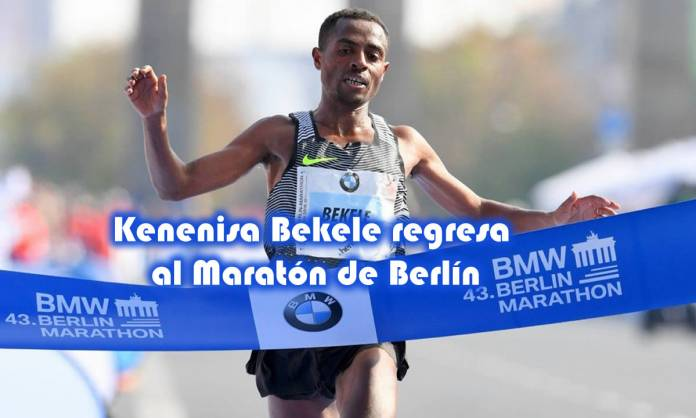Kenenisa Bekele regresa al Maratón de Berlín