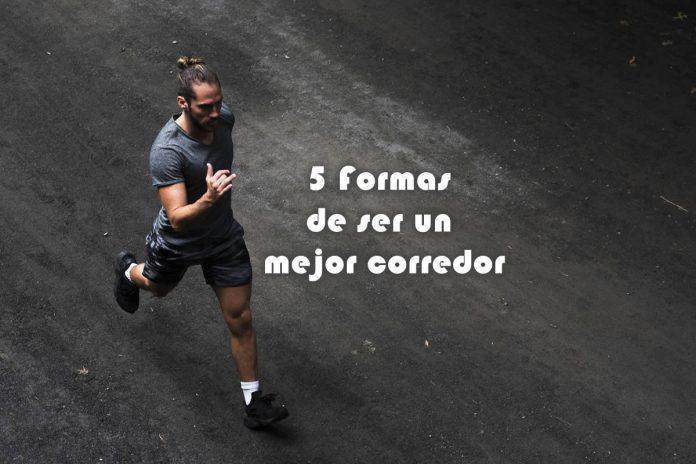 5 Formas de ser un mejor corredor