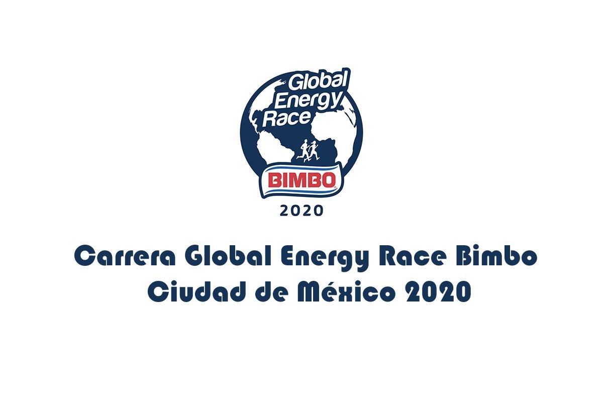 Carrera Global Energy Race Bimbo Ciudad de México 2020