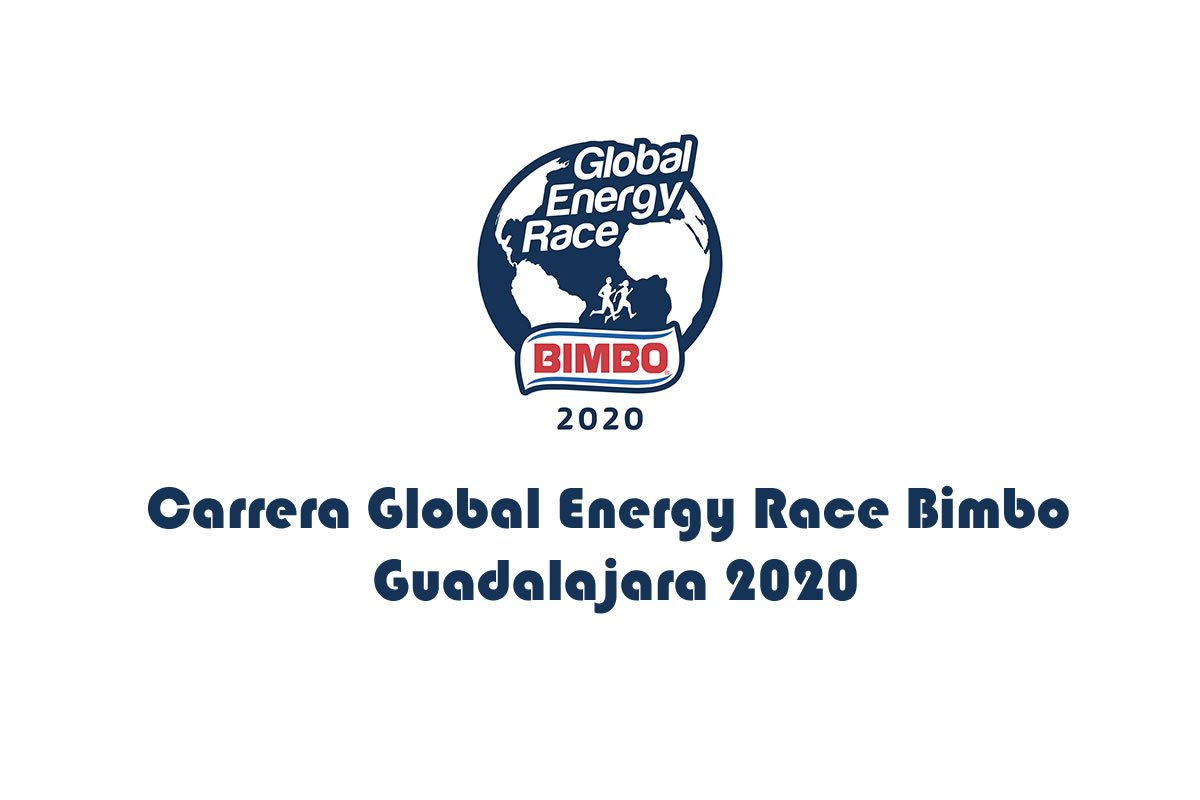 Carrera Global Energy Race Bimbo Guadalajara 2020