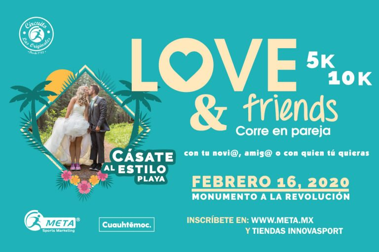 Love and Friends 5k & 10k, corre con tu novio, amigo o con quien tú quieras