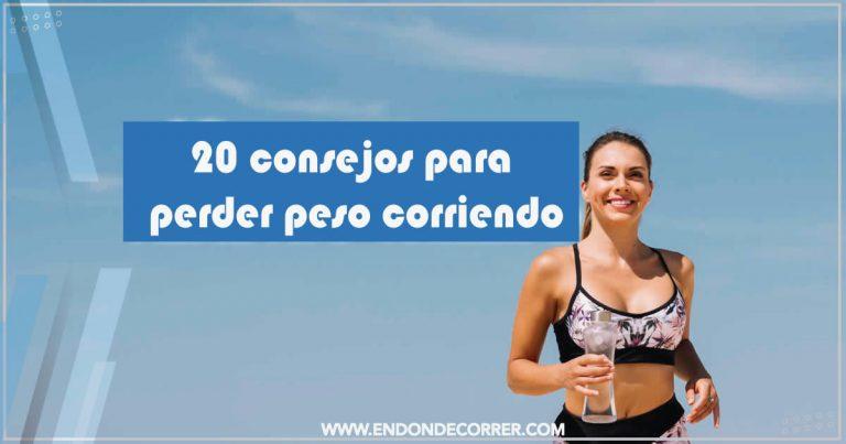 20 consejos para perder peso corriendo