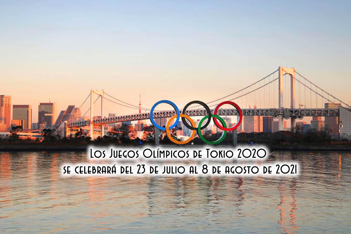 Los Juegos Olímpicos de Tokio 2020 se celebrará del 23 de julio al 8 de agosto de 2021