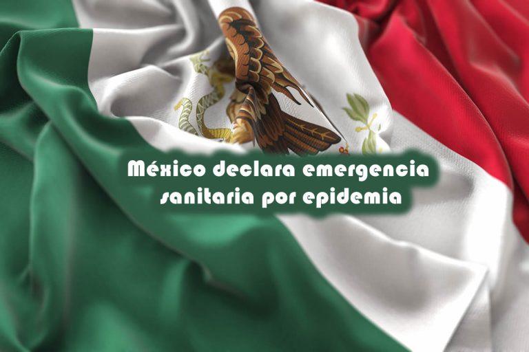 Gobierno de México declara emergencia sanitaria por epidemia hasta el 30 de abril