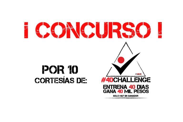 GANADORES CONCURSO POR 10 CORTESÍAS DE #40CHALLENGE DONDE PODRÁS GANAR 40 MIL PESOS