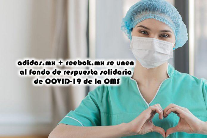 adidas.mx + reebok.mx se unen al fondo de respuesta solidaria de COVID-19 de la OMS