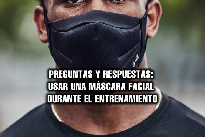 USAR UNA MÁSCARA FACIAL DURANTE EL ENTRENAMIENTO