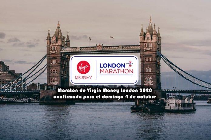 Maratón de Virgin Money London 2020 confirmado para el domingo 4 de octubre