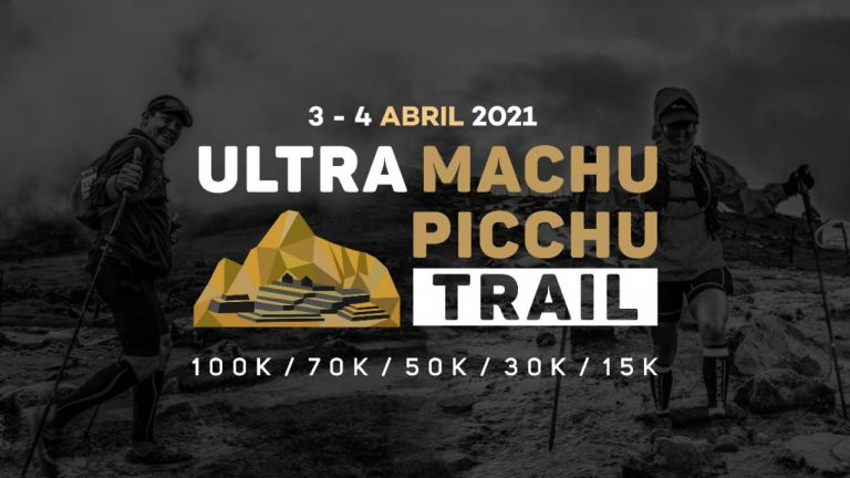 Ultra Machupicchu Trail 2021 con distancias de 15K-30K-50K-70K-100K en Cusco- Perú