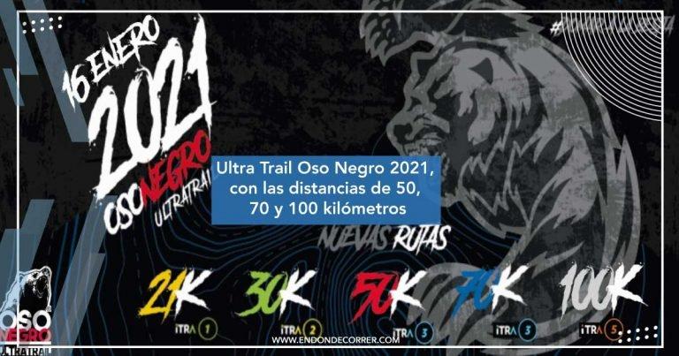 Ultra Trail Oso Negro 2021, con las distancias de 50, 70 y 100 kilómetros