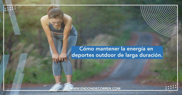 Cómo mantener la energía en deportes outdoor de larga duración.