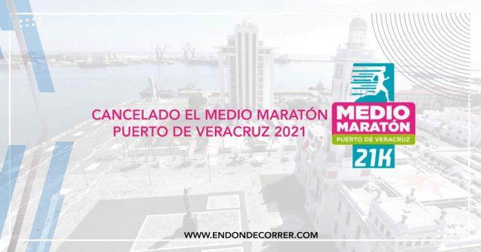 Cancelan el Medio Maratón Puerto de Veracruz 2021