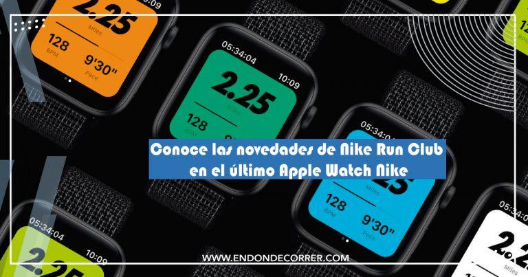 Conoce las novedades de Nike Run Club en el último Apple Watch Nike