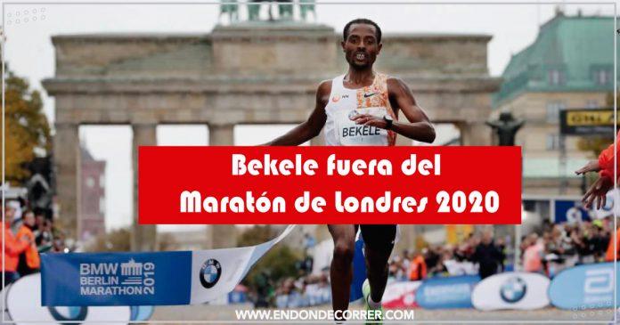 Bekele fuera del Maratón de Londres 2020