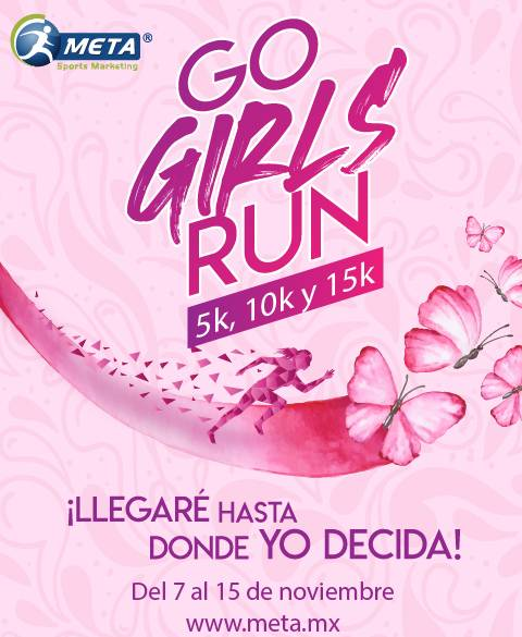 Go Girls Run la carrera para mujeres, celebra tus logros y fortaleza
