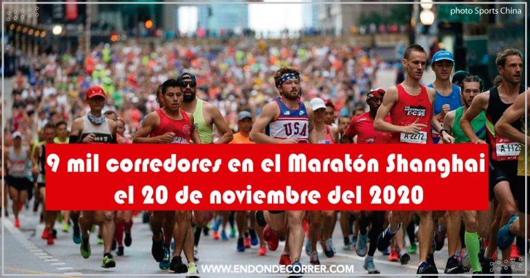 9 mil corredores en el Maratón Shanghai el 20 de noviembre del 2020