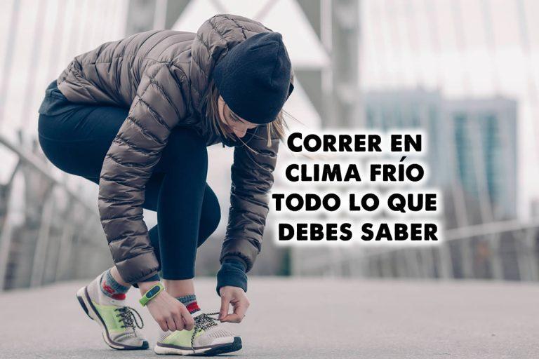Correr en clima frío: todo lo que debes saber