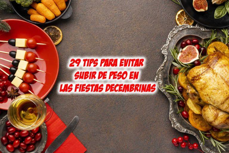 29 Tips para evitar subir de peso en las fiestas decembrinas