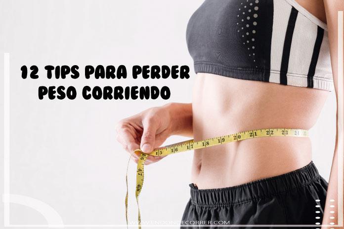 12 Tips para perder peso corriendo