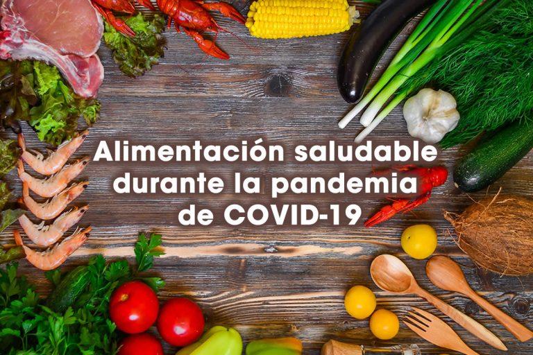 Alimentación saludable durante la pandemia de COVID-19