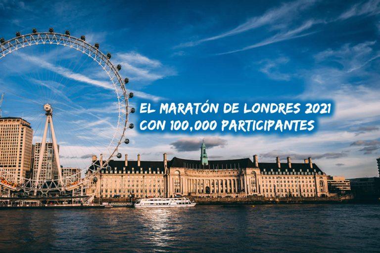 El Maratón de Londres 2021 se convertirá en el maratón más grande con 100,000 participantes