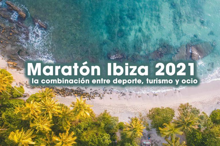 Maratón Ibiza 2021 la combinación entre deporte, turismo y ocio