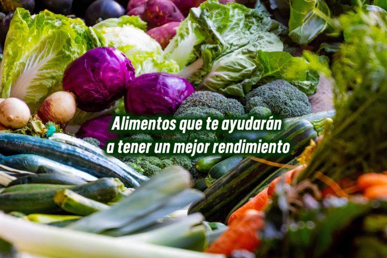 Alimentos que te ayudarán a tener un mejor rendimiento