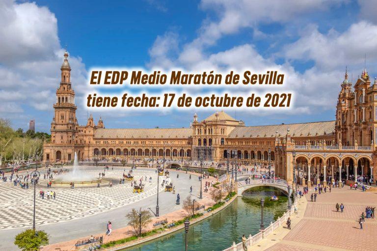 El EDP Medio Maratón de Sevilla tiene fecha: 17 de octubre de 2021