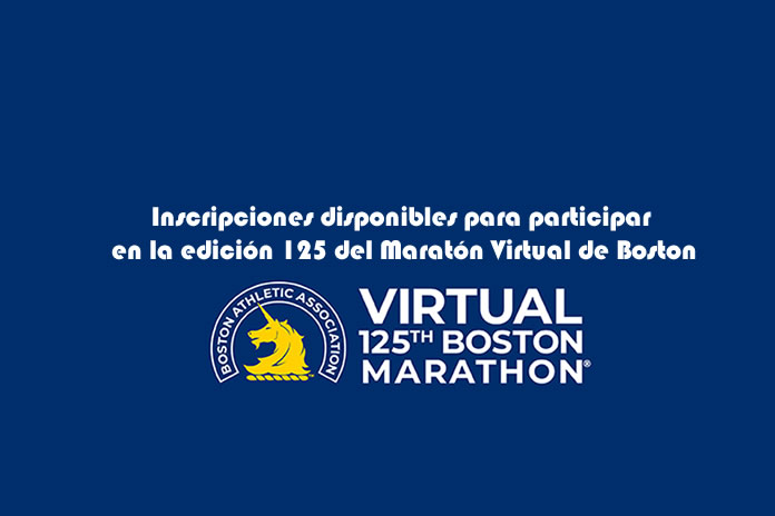 Inscripciones disponibles para participar en la edición 125 del Maratón Virtual de Boston