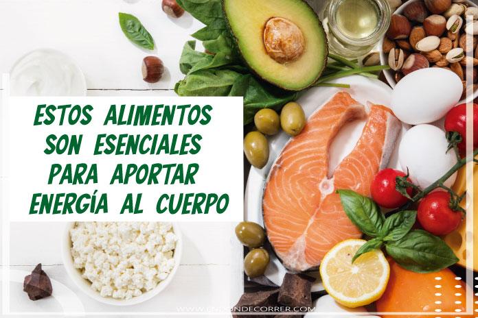 Estos alimentos son esenciales para aportar energía al cuerpo