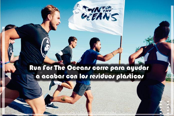 Run For The Oceans corre para ayudar a acabar con los residuos plásticos