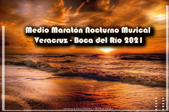 Medio Maratón Nocturno Musical Veracruz – Boca del Río 2021